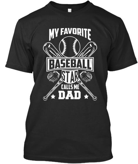 Baseball Dad Shirts|Baseball Tees - MY FAVORITE BASEBALL STAR .