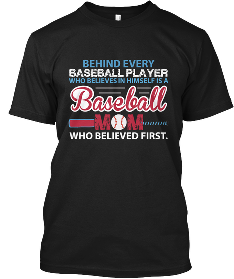 Baseball Mom Shirts - behind every baseball player who believes in .