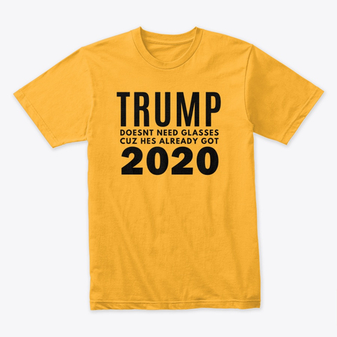 Trump Doesnt Need Glasses Products from Cool Shirts Bro Politics .