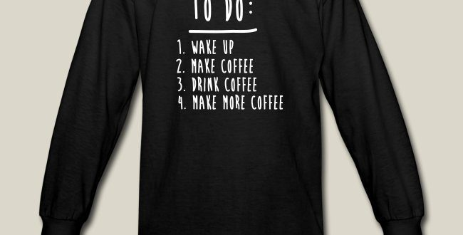 Coffee and Tee | Coffee To Do List Funny Cute Shirts - Kids Long .