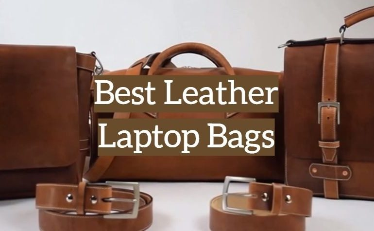 Top 10 Best Leather Laptop Bags [2020 Reviews] - Leather Toolki