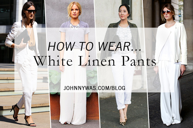 How To Wear White Linen Pants   Johnny W
